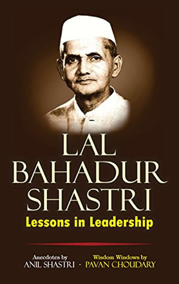 Lal Bahadur Shastri – Lessons in Leadership