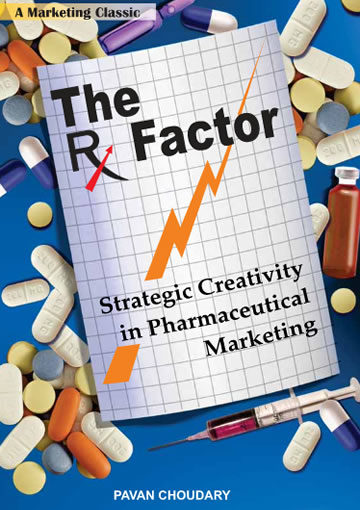 The Rx Factor: Strategic Creativity in Pharmaceutical Marketing